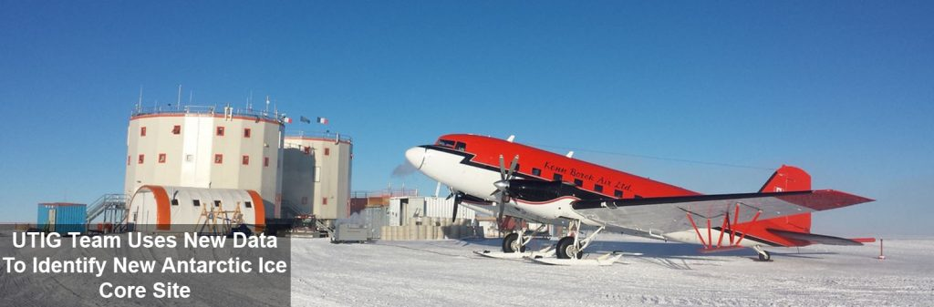 UTIG Team Uses New Data to Identify New Antarctic Ice Core Site