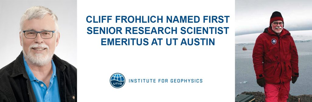 Cliff Frohlich Named First Senior Research Scientist Emeritus