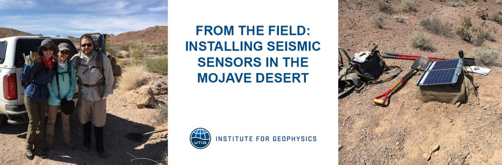 From the Field: Installing Seismic Sensors in the Mojave Desert