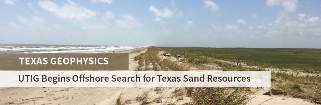 "A web banner showing McFaddin beach and text reading ""Texas Geophysics: UT Begins Offshore Search for Sand Resources to Protect Texas from Coastal Erosion""."